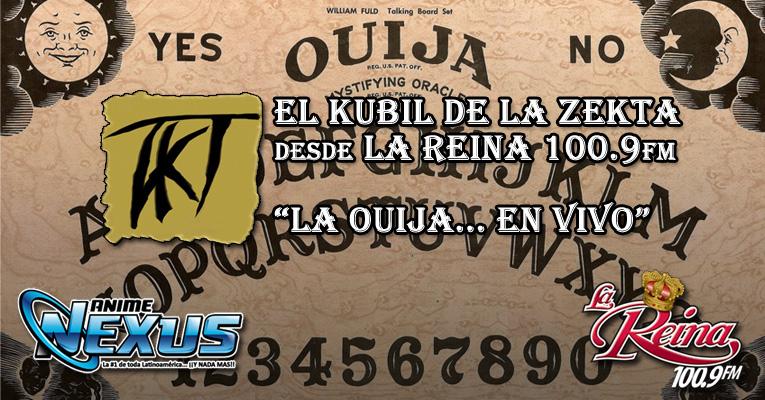 [Podcast] El Kubil de la Zekta – La Ouija (desde La Reina 100.9 FM)